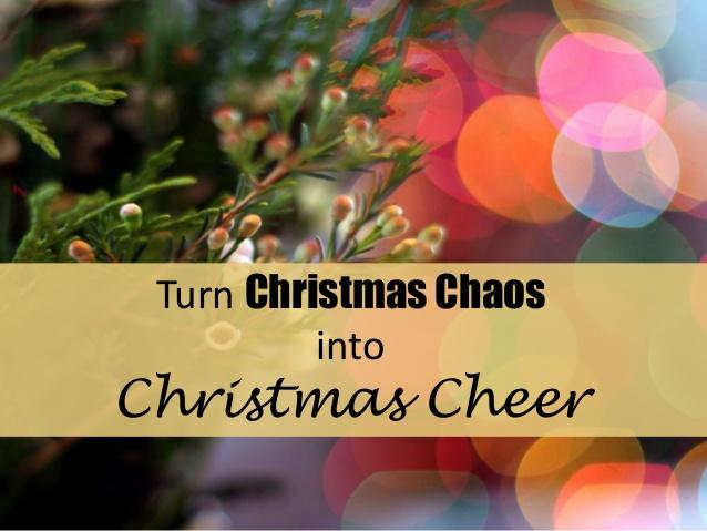 turn-christmas-chaos-into-christmas-cheer-1-638